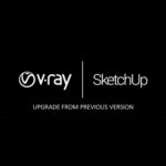 V-Ray - SketchUp- Upgrade