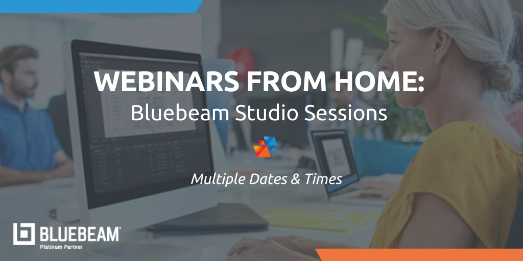 Bluebeam - Work From Home Webinar Series - Bluebeam sessions